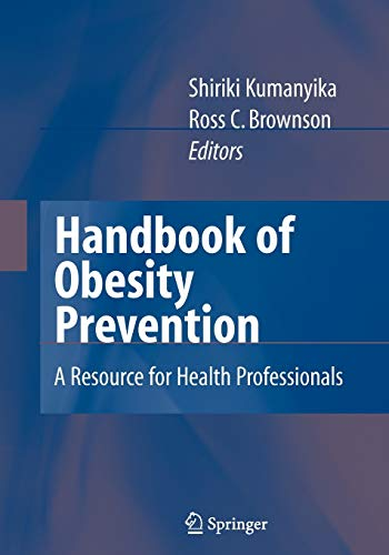 9781441942999: Handbook of Obesity Prevention: A Resource for Health Professionals