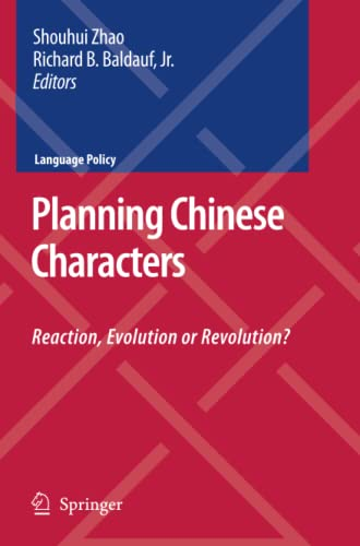 9781441943064: Planning Chinese Characters: Reaction, Evolution or Revolution? (Language Policy)