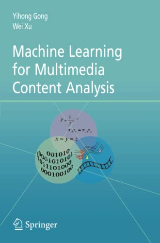 Machine Learning for Multimedia Content Analysis (Multimedia Systems and Applications): Yihong Gong