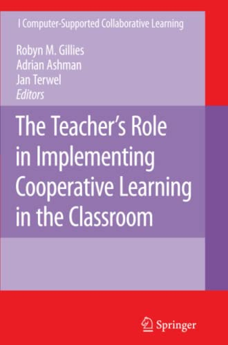9781441943644: The Teacher's Role in Implementing Cooperative Learning in the Classroom (Computer-Supported Collaborative Learning Series)