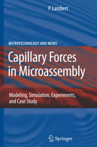 Capillary Forces in Microassembly: Modeling, Simulation, Experiments, and Case Study: Pierre ...