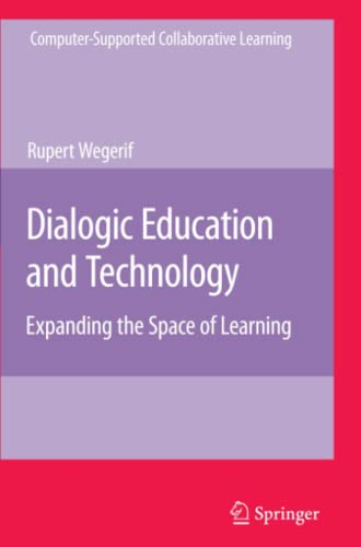 9781441943859: Dialogic Education and Technology: Expanding the Space of Learning (Computer-Supported Collaborative Learning Series)