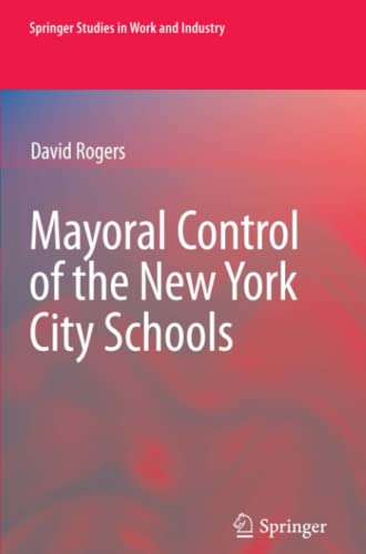 Mayoral Control of the New York City Schools: David Rogers