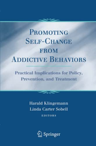 9781441943903: Promoting Self-Change From Addictive Behaviors: Practical Implications for Policy, Prevention, and Treatment
