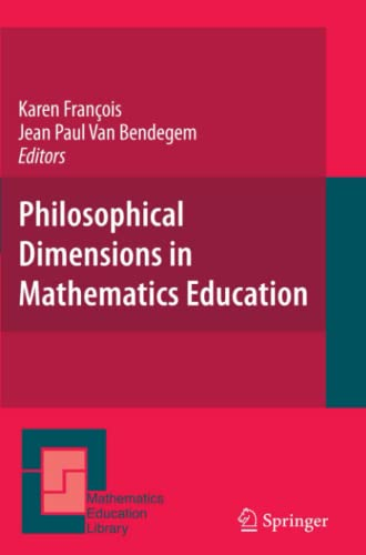 9781441943972: Philosophical Dimensions in Mathematics Education (Mathematics Education Library)