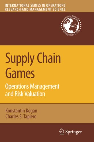 9781441944481: Supply Chain Games: Operations Management and Risk Valuation (International Series in Operations Research & Management Science)