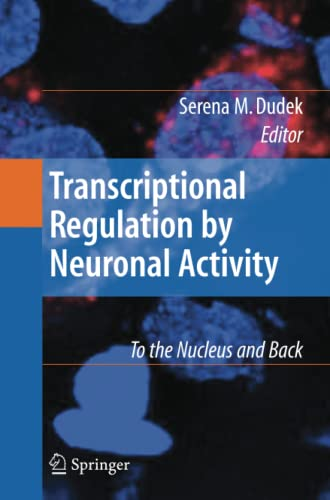 9781441944634: Transcriptional Regulation by Neuronal Activity: To the Nucleus and Back