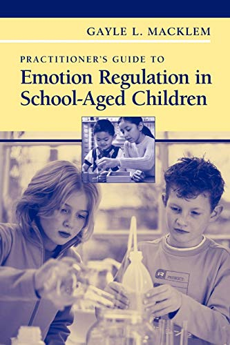 9781441944771: Practitioner's Guide to Emotion Regulation in School-Aged Children