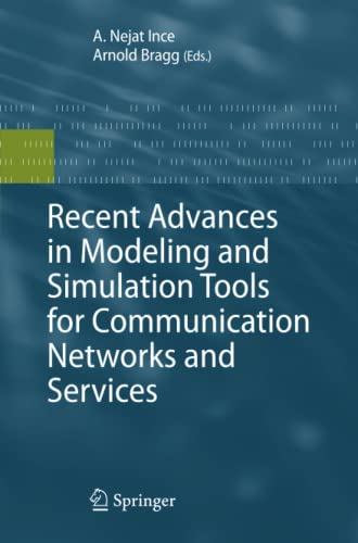 Recent Advances in Modeling and Simulation Tools for Communication Networks and Services: Nejat ...