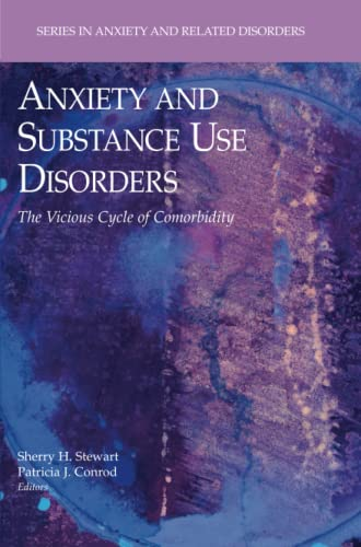 9781441944924: Anxiety and Substance Use Disorders: The Vicious Cycle of Comorbidity (Series in Anxiety and Related Disorders)