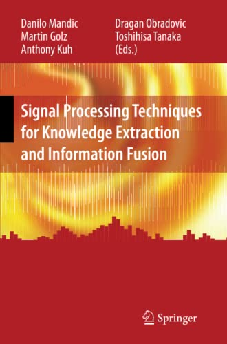 9781441944955: Signal Processing Techniques for Knowledge Extraction and Information Fusion