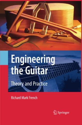 9781441944962: Engineering the Guitar: Theory and Practice