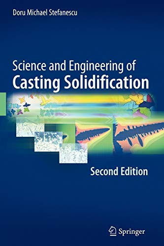 9781441945099: Science and Engineering of Casting Solidification, Second Edition