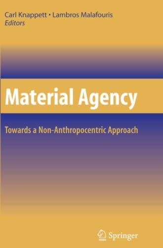 9781441945129: Material Agency: Towards a Non-anthropocentric Approach