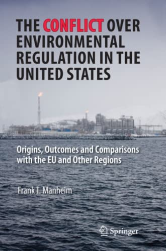 9781441945457: The Conflict Over Environmental Regulation in the United States: Origins, Outcomes, and Comparisons With the EU and Other Regions