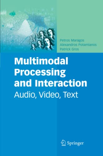 9781441945488: Multimodal Processing and Interaction: Audio, Video, Text (Multimedia Systems and Applications)