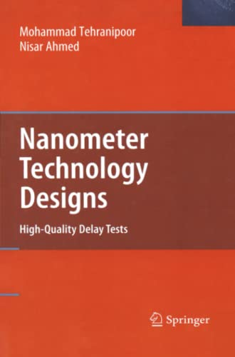 9781441945594: Nanometer Technology Designs: High-Quality Delay Tests