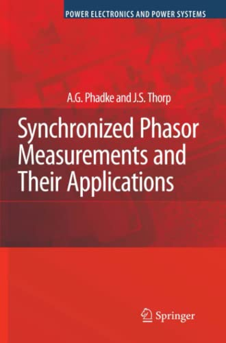 9781441945631: Synchronized Phasor Measurements and Their Applications (Power Electronics and Power Systems)