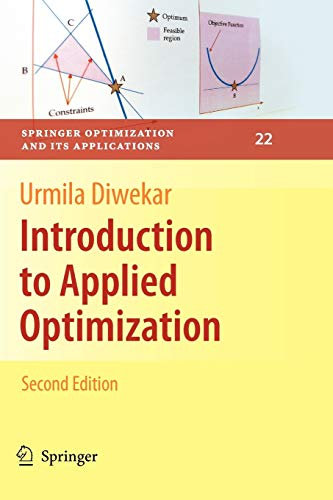 9781441945709: Introduction to Applied Optimization (Springer Optimization and Its Applications) (Volume 22)