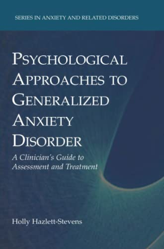 9781441945778: Psychological Approaches to Generalized Anxiety Disorder: A Clinician's Guide to Assessment and Treatment (Series in Anxiety and Related Disorders)