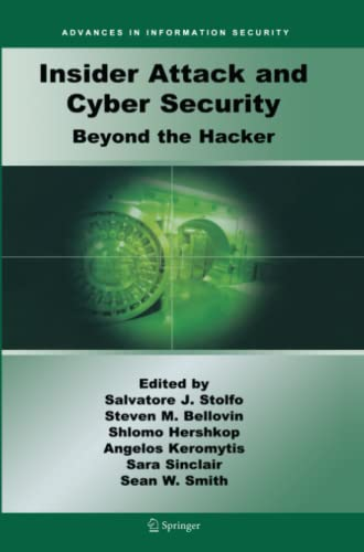 9781441945891: Insider Attack and Cyber Security: Beyond the Hacker (Advances in Information Security)