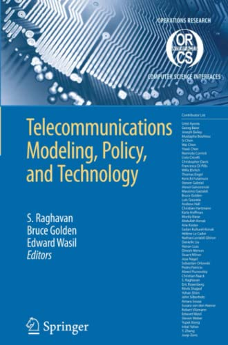 Telecommunications Modeling, Policy, and Technology (Operations Research/Computer Science ...