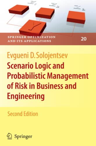 Scenario Logic and Probabilistic Management of Risk in Business and Engineering: Evgueni D. ...