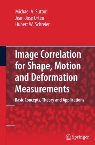 9781441946225: Image Correlation for Shape, Motion and Deformation Measurements: Basic Concepts,Theory and Applications