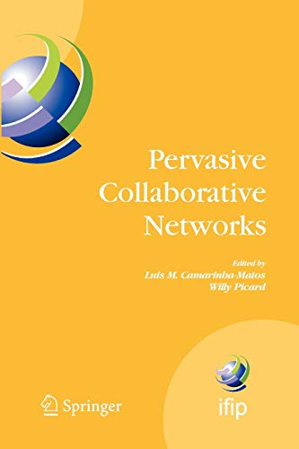 9781441946546: Pervasive Collaborative Networks: IFIP TC 5 WG 5.5 Ninth Working Conference on VIRTUAL ENTERPRISES, September 8-10, 2008, Poznan, Poland (IFIP Advances in Information and Communication Technology)