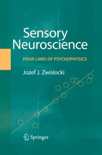 Sensory Neuroscience: Four Laws of Psychophysics: JOZEF J. ZWISLOCKI