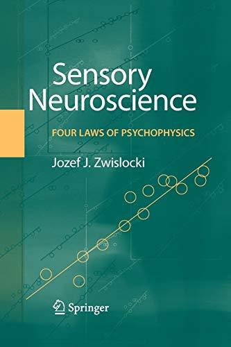 9781441946560: Sensory Neuroscience: Four Laws of Psychophysics