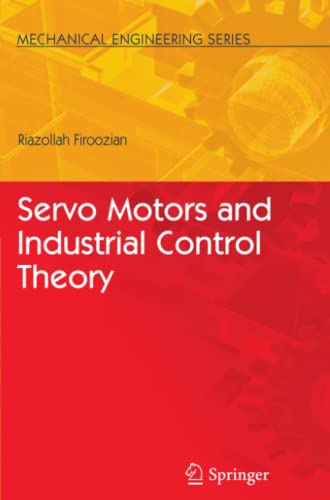 9781441946652: Servo Motors and Industrial Control Theory (Mechanical Engineering Series)