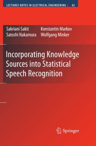 9781441946768: Incorporating Knowledge Sources into Statistical Speech Recognition (Lecture Notes in Electrical Engineering)