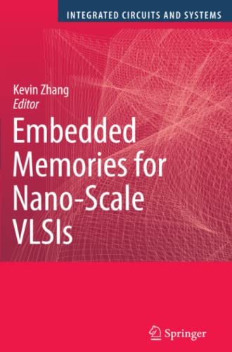 9781441946942: Embedded Memories for Nano-Scale VLSIs (Integrated Circuits and Systems)