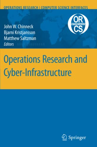 9781441947024: Operations Research and Cyber-Infrastructure (Operations Research/Computer Science Interfaces Series)