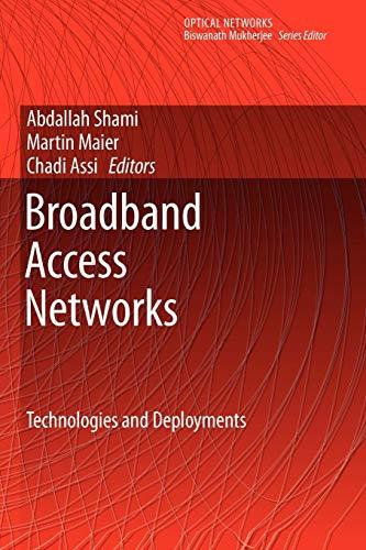 Broadband Access Networks: Technologies and Deployments (Optical: Shami, Abdallah [Editor];
