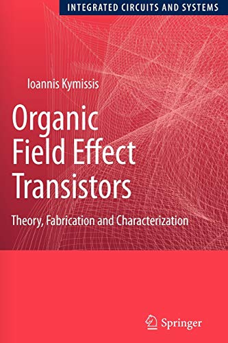 9781441947116: Organic Field Effect Transistors: Theory, Fabrication and Characterization (Integrated Circuits and Systems)