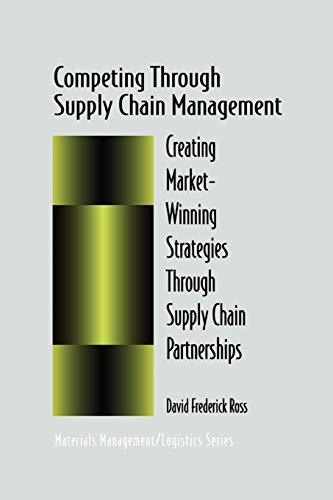 9781441947277: Competing Through Supply Chain Management: Creating Market-Winning Strategies Through Supply Chain Partnerships