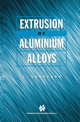 9781441947284: Extrusion of Aluminium Alloys