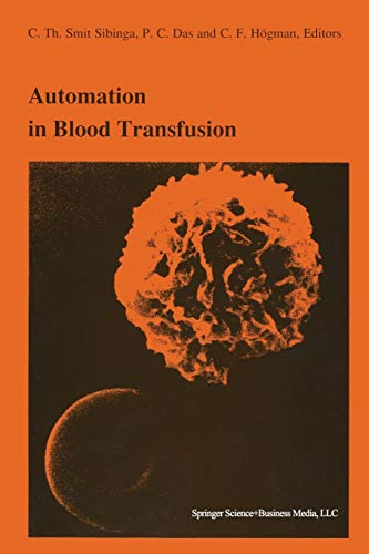 9781441947444: Automation in blood transfusion: Proceedings of the Thirteenth International Symposium on Blood Transfusion, Groningen 1988, organized by the Red ... (Developments in Hematology and Immunology)