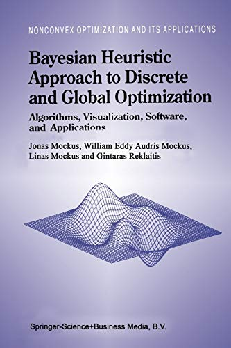 9781441947673: Bayesian Heuristic Approach to Discrete and Global Optimization: Algorithms, Visualization, Software, and Applications