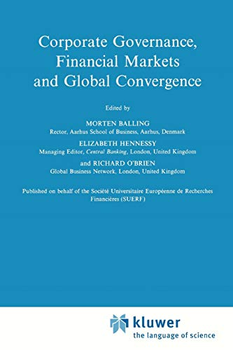 Corporate Governance, Financial Markets and Global Convergence Financial and Monetary Policy ...