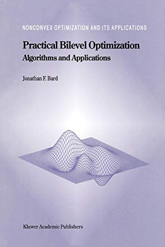 9781441948076: Practical Bilevel Optimization: Algorithms and Applications (Nonconvex Optimization and Its Applications)