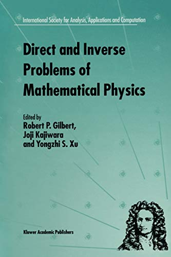 Direct and Inverse Problems of Mathematical Physics: R.P. Gilbert (Editor),