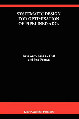Systematic Design for Optimisation of Pipelined ADCs The Springer International Series in ...