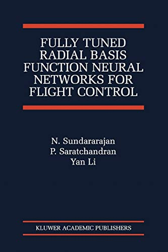 9781441949158: Fully Tuned Radial Basis Function Neural Networks for Flight Control (The International Series on Asian Studies in Computer and Information Science)