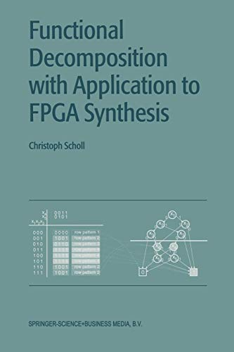 Functional Decomposition with Applications to FPGA Synthesis: Christoph Scholl