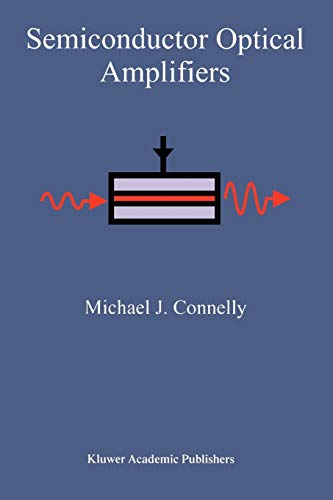 Semiconductor Optical Amplifiers: Michael J. Connelly