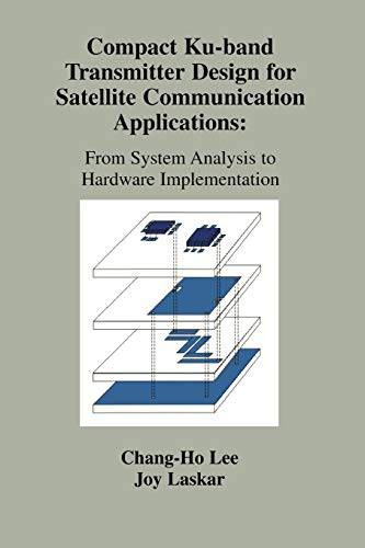 9781441949561: Compact Ku-band Transmitter Design for Satellite Communication Applications: From System Analysis To Hardware Implementation