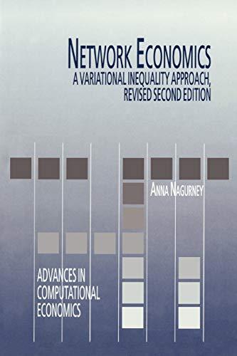 9781441950666: Network Economics: A Variational Inequality Approach (Advances in Computational Economics)